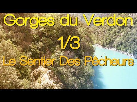 Les Gorges Du Verdon - 1/3 - Le Sentier Des Pêcheurs