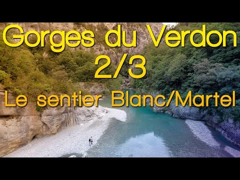 Les Gorges Du Verdon - 2/3 - Le Sentier Blanc/Martel