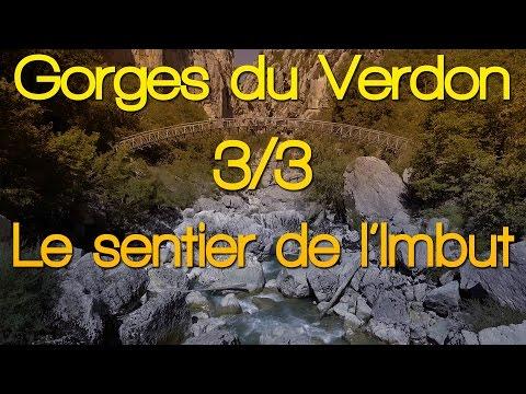 Les Gorges du Verdon - 3/3 - Le Sentier De l'Imbut